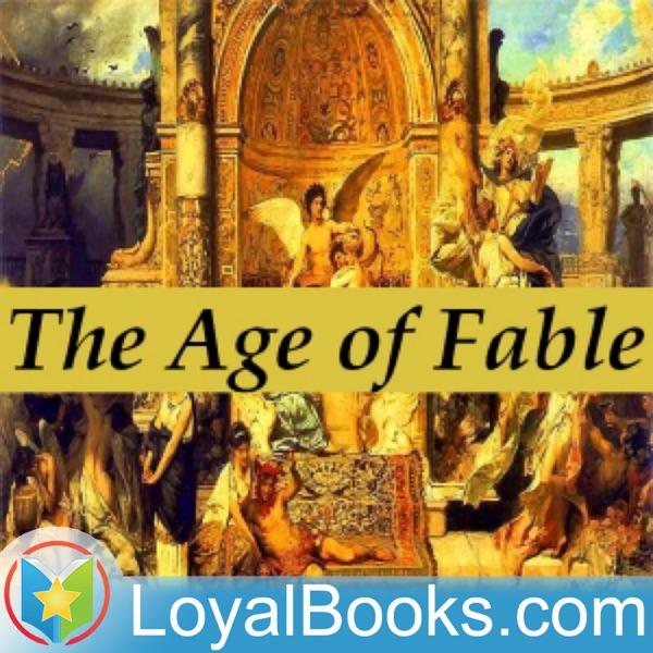 Bulfinch's Mythology: The Age of Fable by Thomas Bulfinch