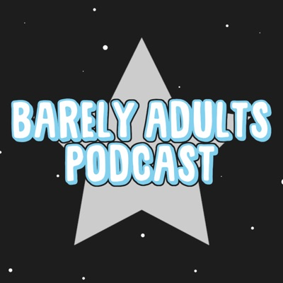Barely Adults Podcast