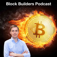 Block Builders Podcast podcast