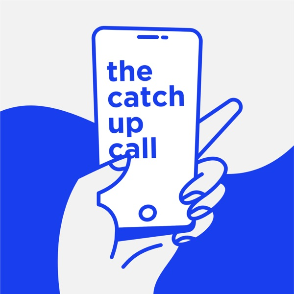 The Catch Up Call
