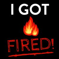 I Got Fired podcast