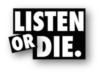 Listen Or Die podcast