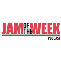 Jam of the Week Podcast podcast