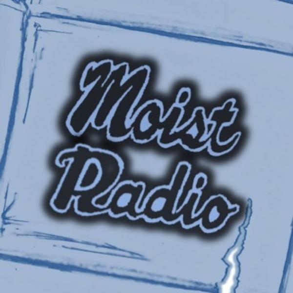 Moist Radio