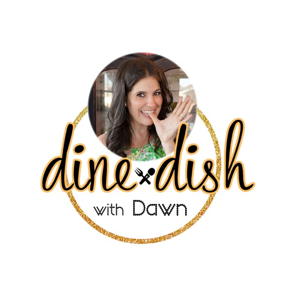 Dine & Dish with Dawn