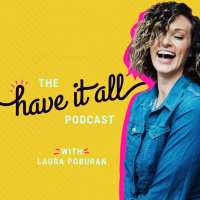 Have It ALL Podcast