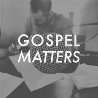 Gospel Matters Podcast podcast