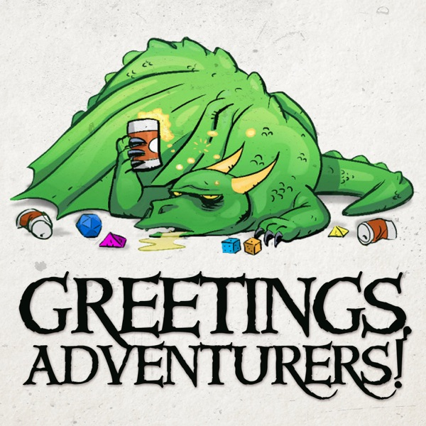 Listen to episodes of Greetings Adventurers - Dungeons and Dragons