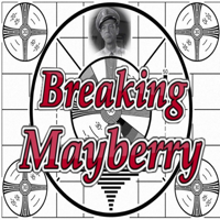 Breaking Mayberry podcast