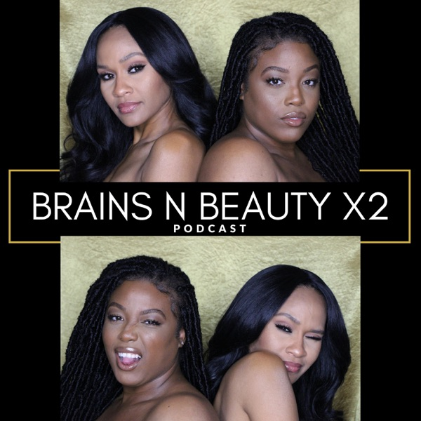 Brains N Beauty x2