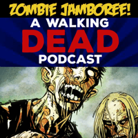 Zombie Jamboree! A Walking Dead Podcast podcast