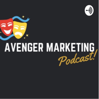 Avenger marketing podcast