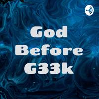 God Before G33k podcast