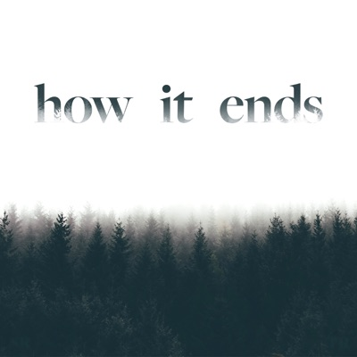 How it Ends
