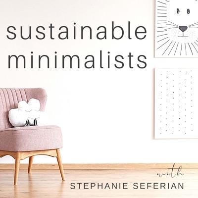 The Sustainable Minimalists podcast:Stephanie Seferian