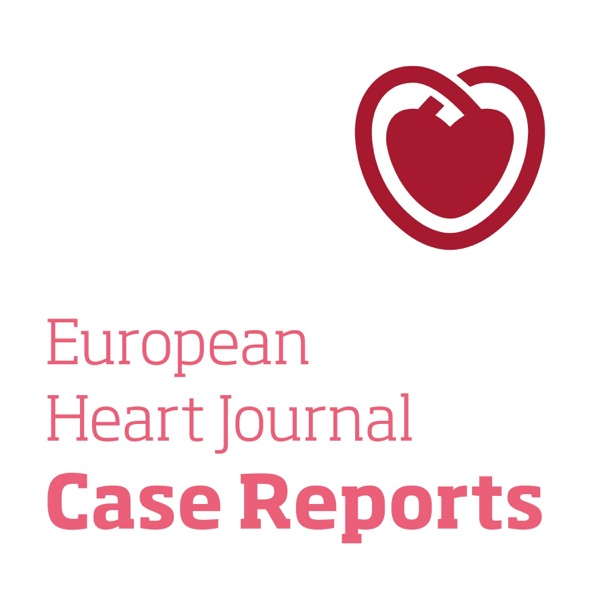 The European Heart Journal – Case Reports Podcast