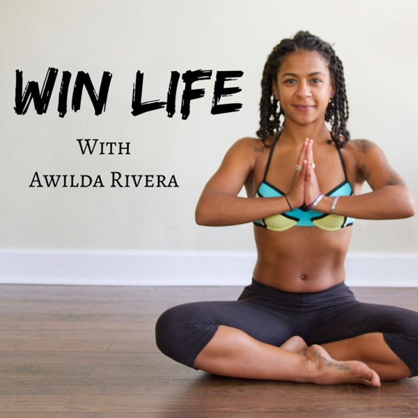 Win Life with Awilda Rivera