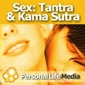 Sex - Tantra and Kama Sutra: Bringing You the Soul of Sex