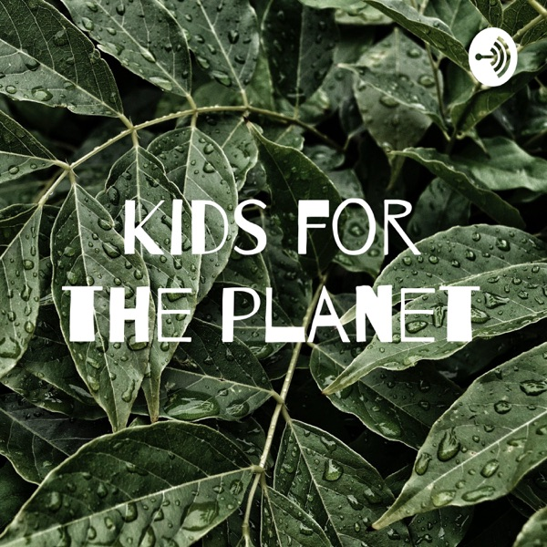 Kids for the planet