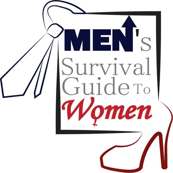 Men's Survival Guide To Women