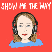 Show Me The Way podcast