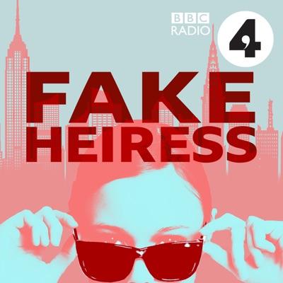 Fake Heiress:BBC Radio 4