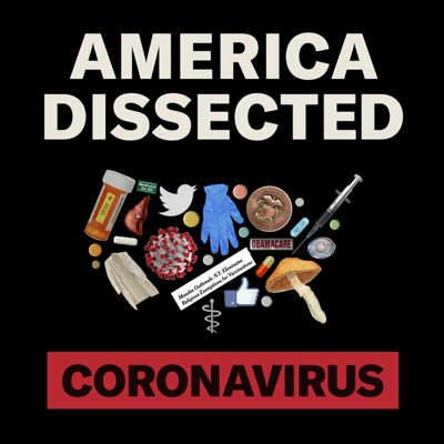 America Dissected: Coronavirus:Crooked Media