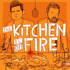 The Kitchen Is On Fire on Apple Podcasts