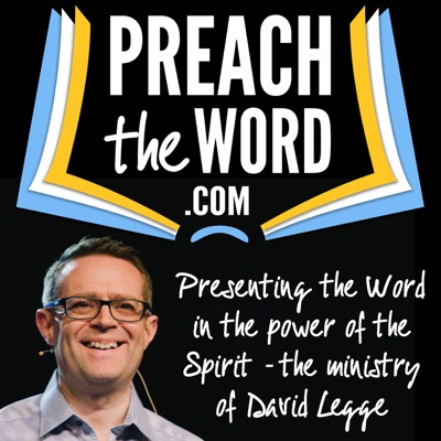 Preach The Word - David Legge