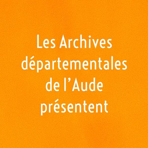 Les Archives départementales de l'Aude présentent