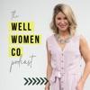 Well Women Co Podcast artwork