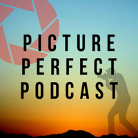 Picture Perfect Podcast podcast