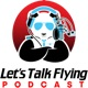 Let's Talk Flying