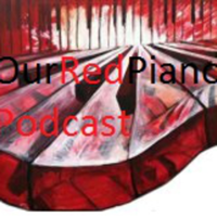 Our Red Piano Podcast podcast
