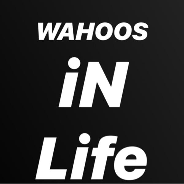 WAHOOS iN Life