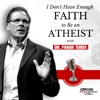 I Don't Have Enough FAITH to Be an ATHEIST artwork