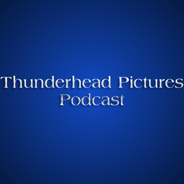 Thunderhead Pictures Podcast