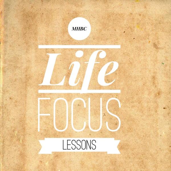 MHBC Life Focus Lessons