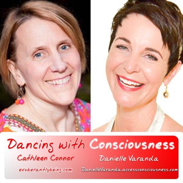 Dancing with Consciousness ~ Cathleen Connor & Danielle Varanda