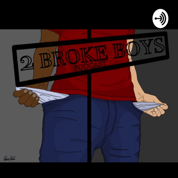 2 Broke Boys