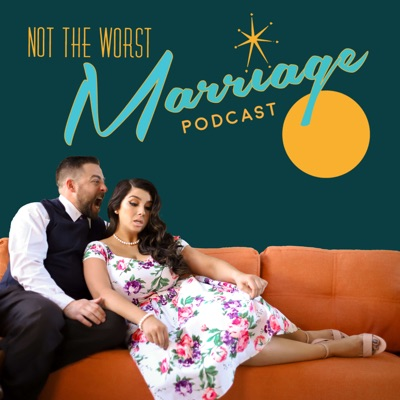 Not The Worst Marriage Podcast