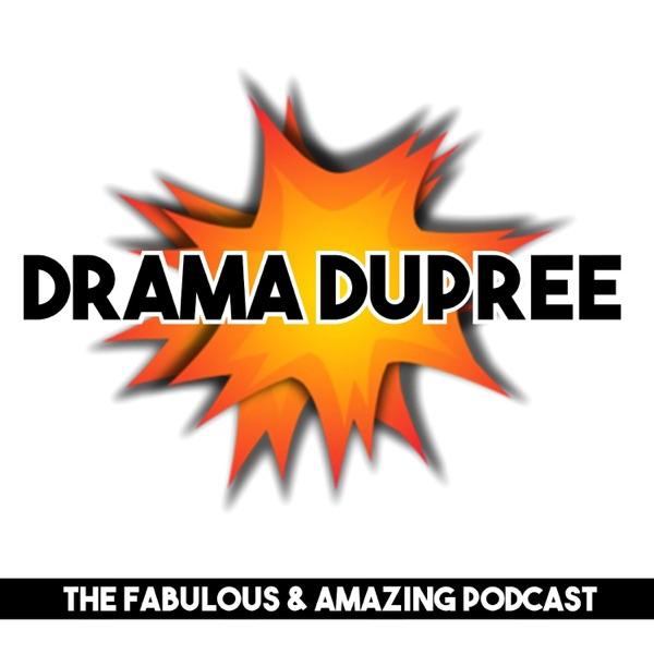 Drama Dupree Podcast