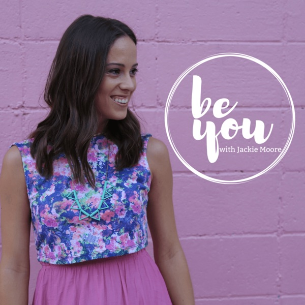 Be You with Jackie Moore