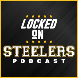 Locked On Steelers Daily Podcast On The Pittsburgh