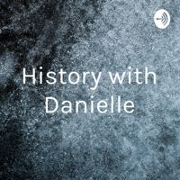 History with Danielle podcast