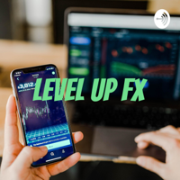 Level up FX podcast