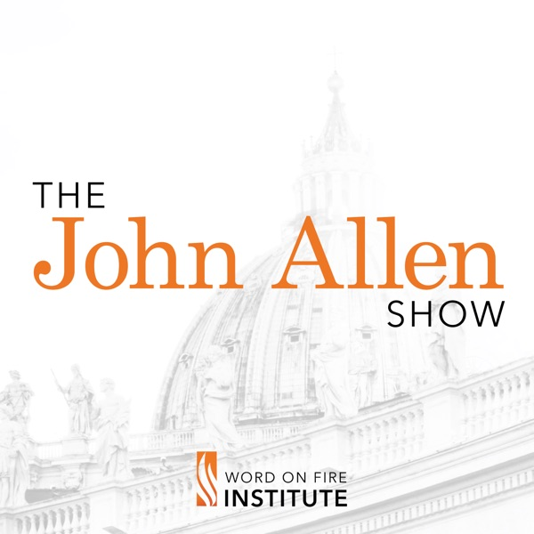 The John Allen Show - Trusted Catholic News From Rome