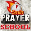 5 Minute Prayer School