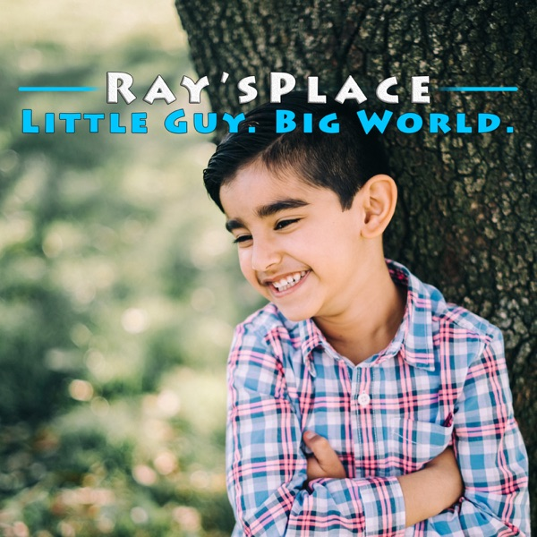 Ray's Place - Little Guy. Big World.
