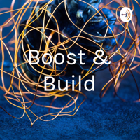 Boost & Builder podcast